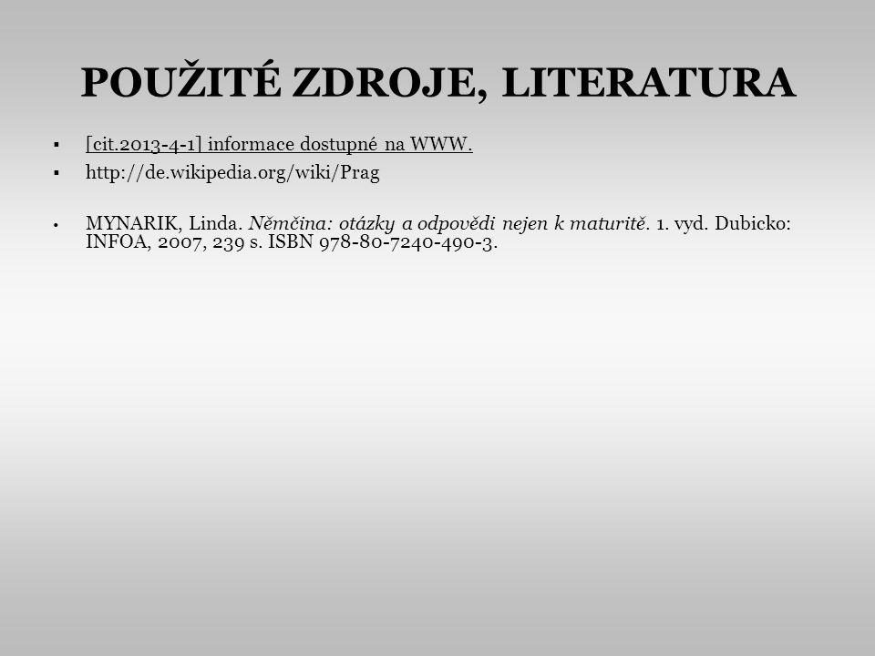POUŽITÉ ZDROJE, LITERATURA [cit.2013-4-1] informace dostupné na WWW.