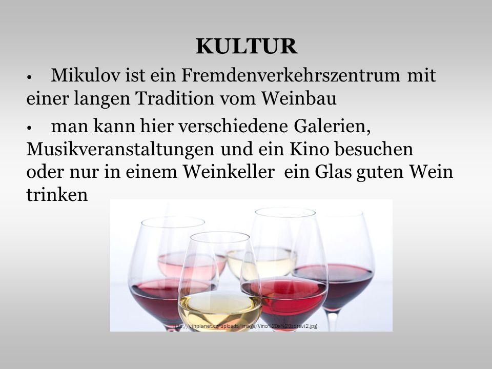KULTUR Mikulov ist ein Fremdenverkehrszentrum mit einer langen Tradition vom Weinbau man kann hier verschiedene Galerien, Musikveranstaltungen und ein Kino besuchen oder nur in einem Weinkeller ein Glas guten Wein trinken http://vinplanet.cz/uploads/image/Vino%20a%20zdravi2.jpg