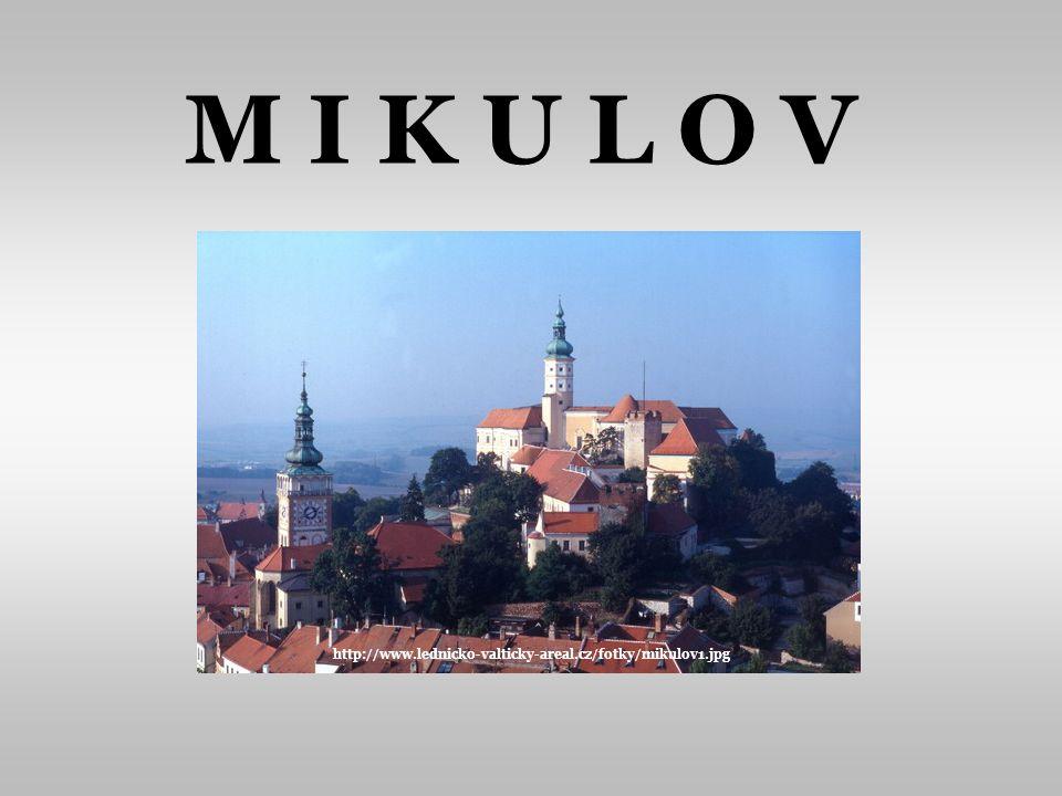 M I K U L O V http://www.lednicko-valticky-areal.cz/fotky/mikulov1.jpg