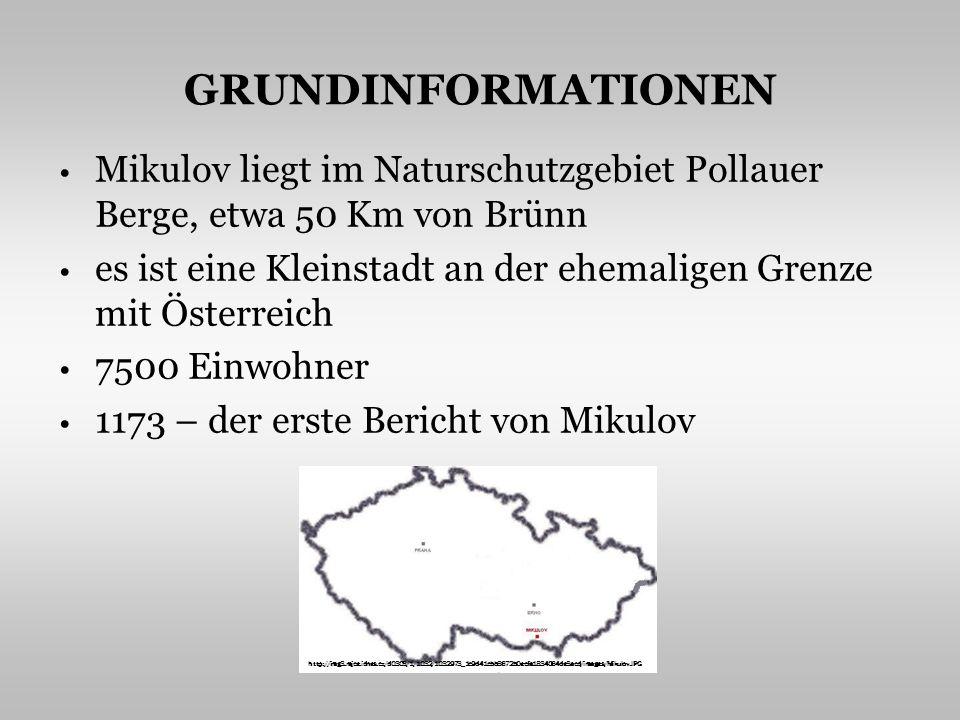 GRUNDINFORMATIONEN Mikulov liegt im Naturschutzgebiet Pollauer Berge, etwa 50 Km von Brünn es ist eine Kleinstadt an der ehemaligen Grenze mit Österreich 7500 Einwohner 1173 – der erste Bericht von Mikulov http://img3.rajce.idnes.cz/d0303/1/1032/1032973_1c9d41cbb3672b0ecfa1834064de3acd/images/Mikulov.JPG