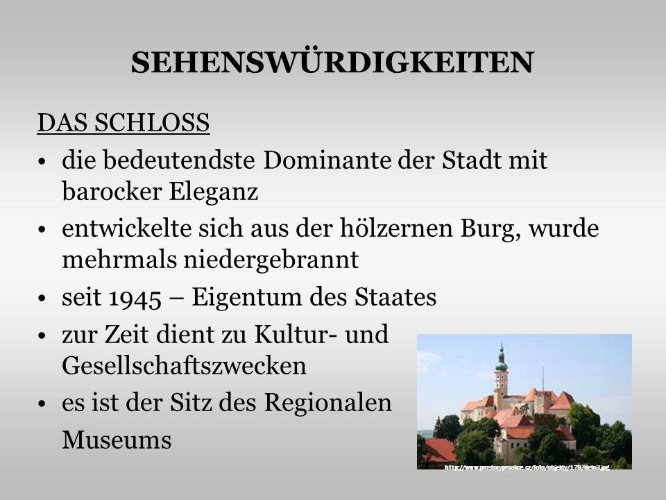 SEHENSWÜRDIGKEITEN DAS SCHLOSS die bedeutendste Dominante der Stadt mit barocker Eleganz entwickelte sich aus der hölzernen Burg, wurde mehrmals niedergebrannt seit 1945 – Eigentum des Staates zur Zeit dient zu Kultur- und Gesellschaftszwecken es ist der Sitz des Regionalen Museums http://www.prostoryproakce.cz/foto/objekty/179/detail.jpg