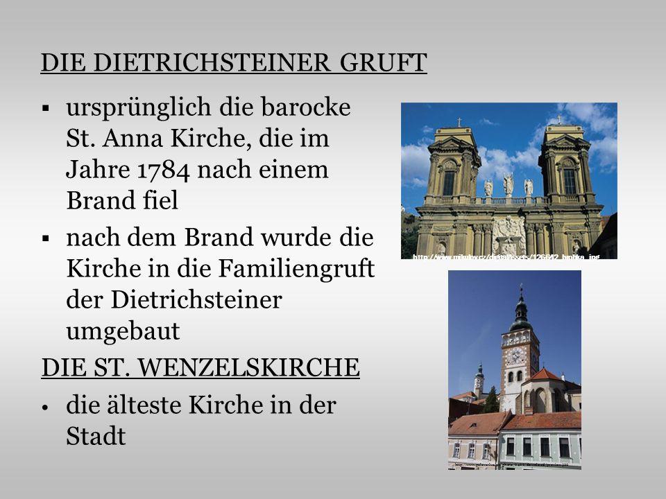 DIE DIETRICHSTEINER GRUFT ursprünglich die barocke St. Anna Kirche, die im Jahre 1784 nach einem Brand fiel nach dem Brand wurde die Kirche in die Fam
