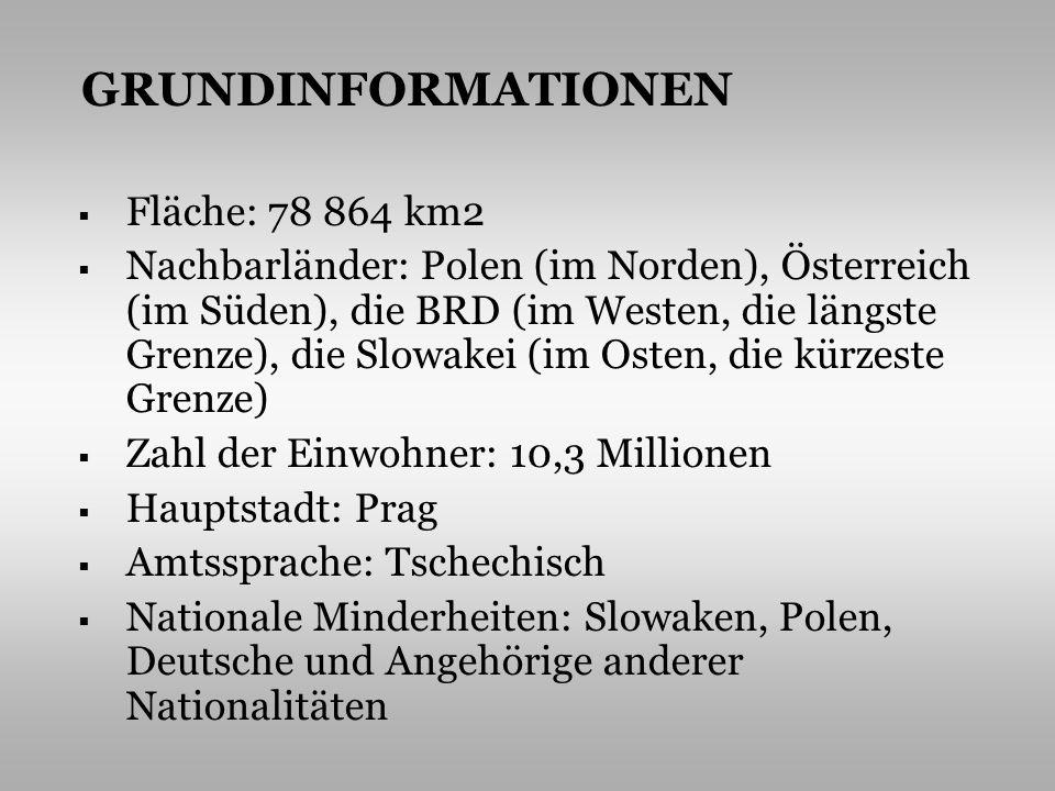 Fläche: 78 864 km2 Nachbarländer: Polen (im Norden), Österreich (im Süden), die BRD (im Westen, die längste Grenze), die Slowakei (im Osten, die kürze