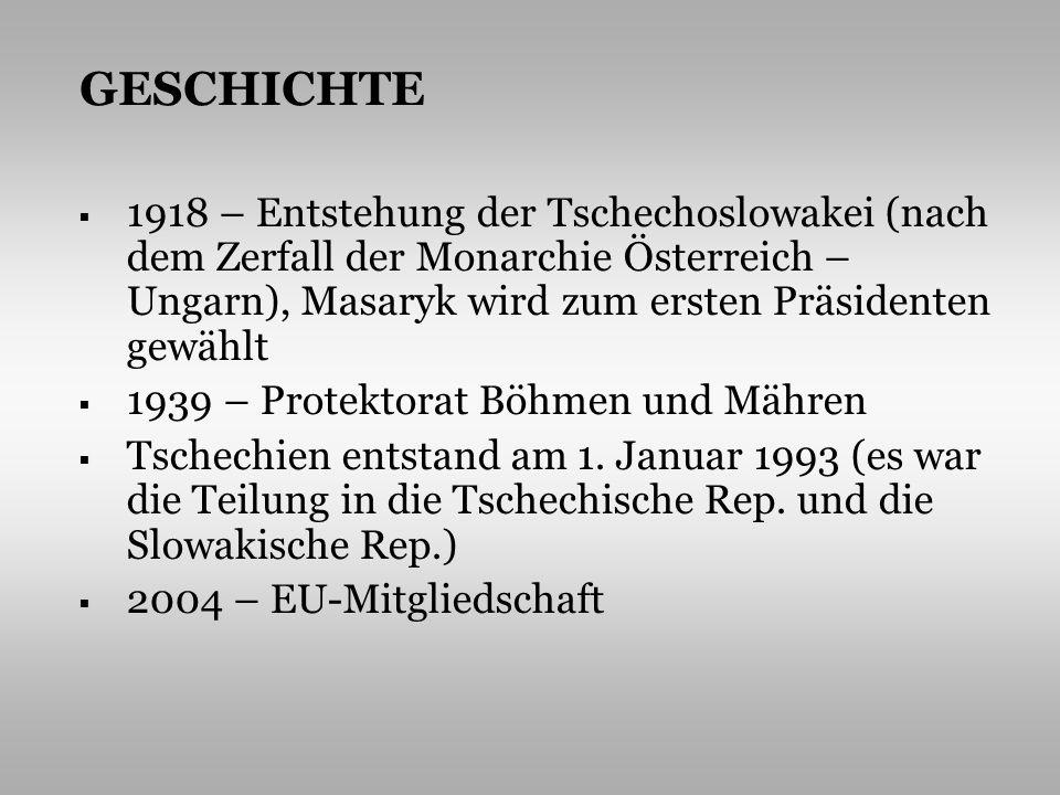 1918 – Entstehung der Tschechoslowakei (nach dem Zerfall der Monarchie Österreich – Ungarn), Masaryk wird zum ersten Präsidenten gewählt 1939 – Protek