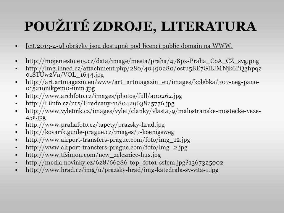 POUŽITÉ ZDROJE, LITERATURA [cit.2013-4-9] obrázky jsou dostupné pod licencí public domain na WWW.