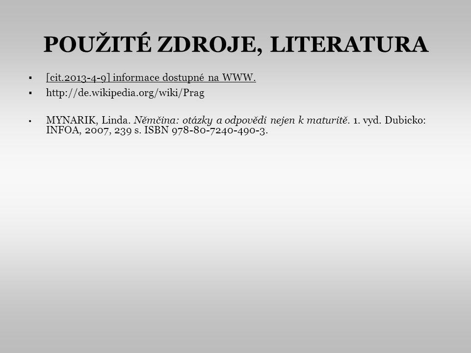 POUŽITÉ ZDROJE, LITERATURA [cit.2013-4-9] informace dostupné na WWW.