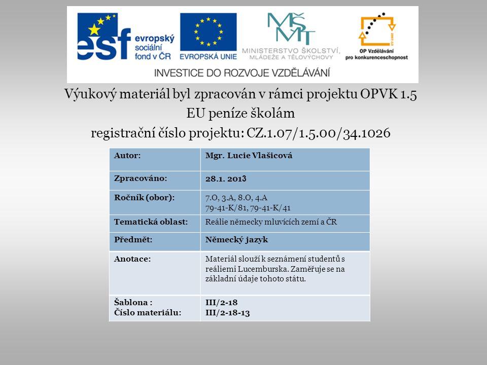 Výukový materiál byl zpracován v rámci projektu OPVK 1.5 EU peníze školám registrační číslo projektu: CZ.1.07/1.5.00/34.1026 Autor:Mgr. Lucie Vlašicov