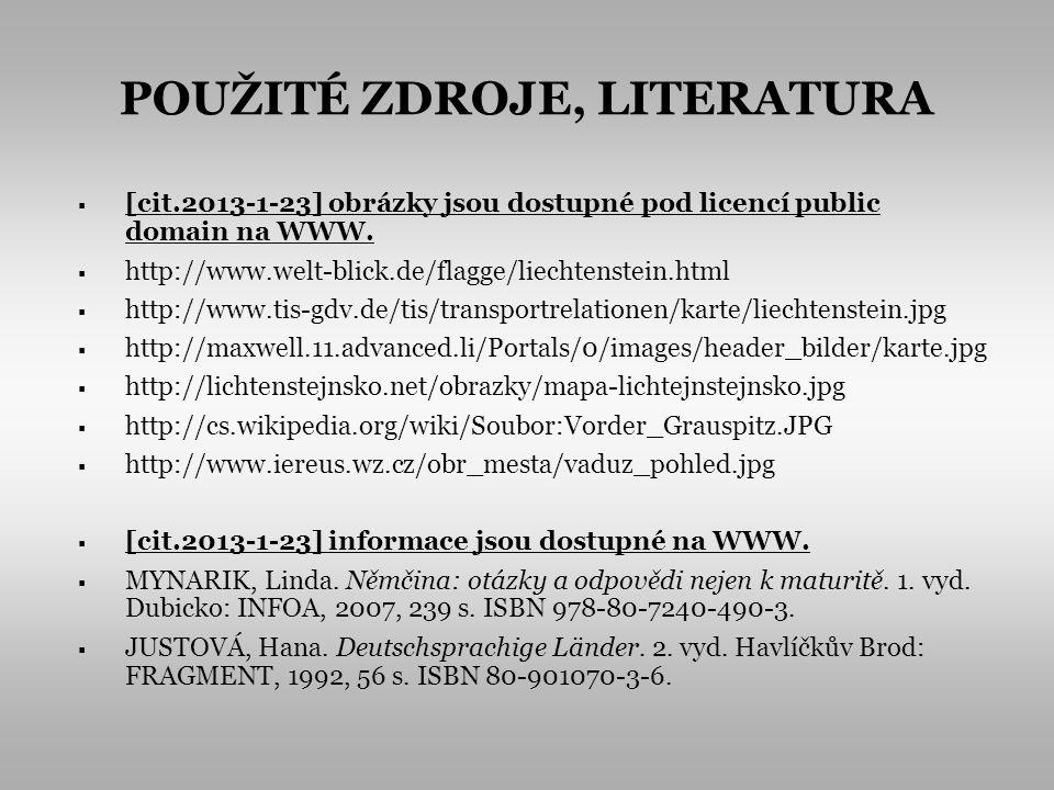 POUŽITÉ ZDROJE, LITERATURA [cit.2013-1-23] obrázky jsou dostupné pod licencí public domain na WWW.