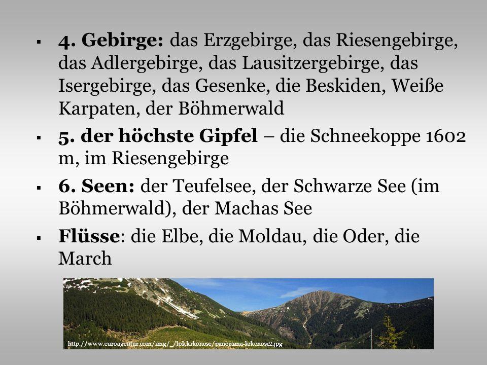 4. Gebirge: das Erzgebirge, das Riesengebirge, das Adlergebirge, das Lausitzergebirge, das Isergebirge, das Gesenke, die Beskiden, Weiße Karpaten, der