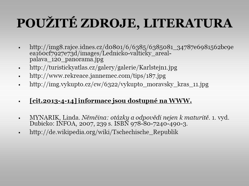 POUŽITÉ ZDROJE, LITERATURA http://img8.rajce.idnes.cz/d0801/6/6385/6385081_34787e6981562bc9e ea160cf7927e73d/images/Lednicko-valticky_areal- palava_12