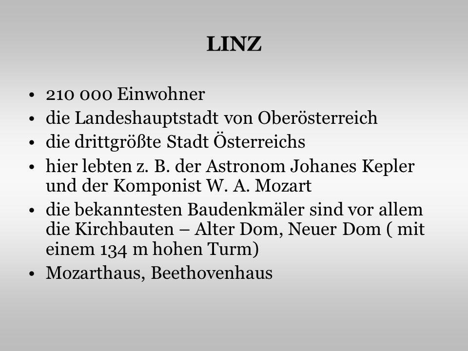 LINZ 210 000 Einwohner die Landeshauptstadt von Oberösterreich die drittgrößte Stadt Österreichs hier lebten z.