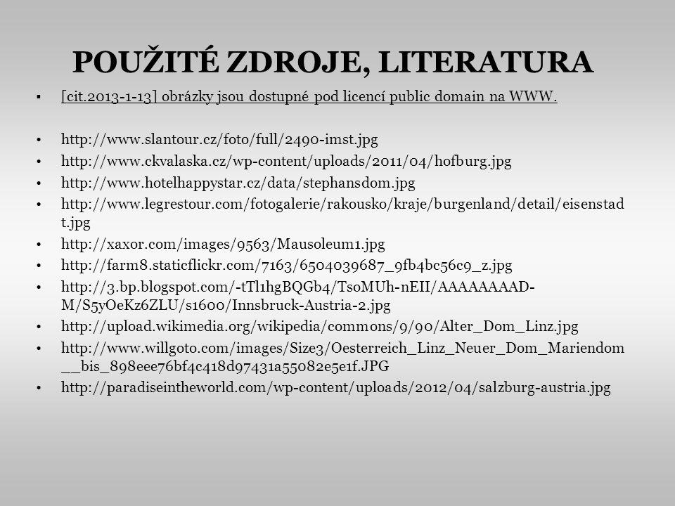 POUŽITÉ ZDROJE, LITERATURA [cit.2013-1-13] obrázky jsou dostupné pod licencí public domain na WWW.