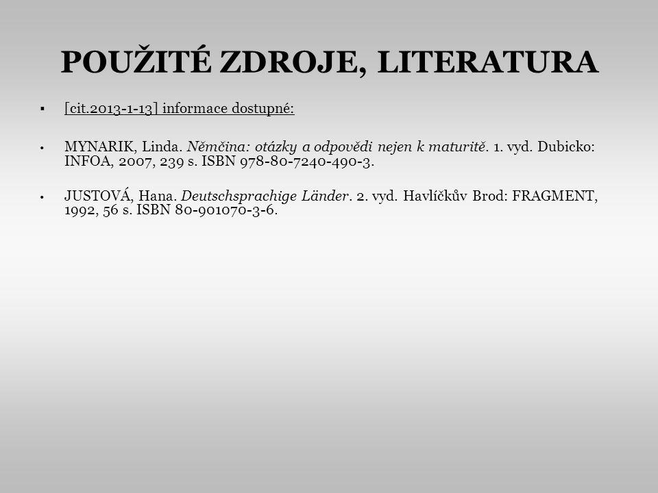 POUŽITÉ ZDROJE, LITERATURA [cit.2013-1-13] informace dostupné: MYNARIK, Linda.