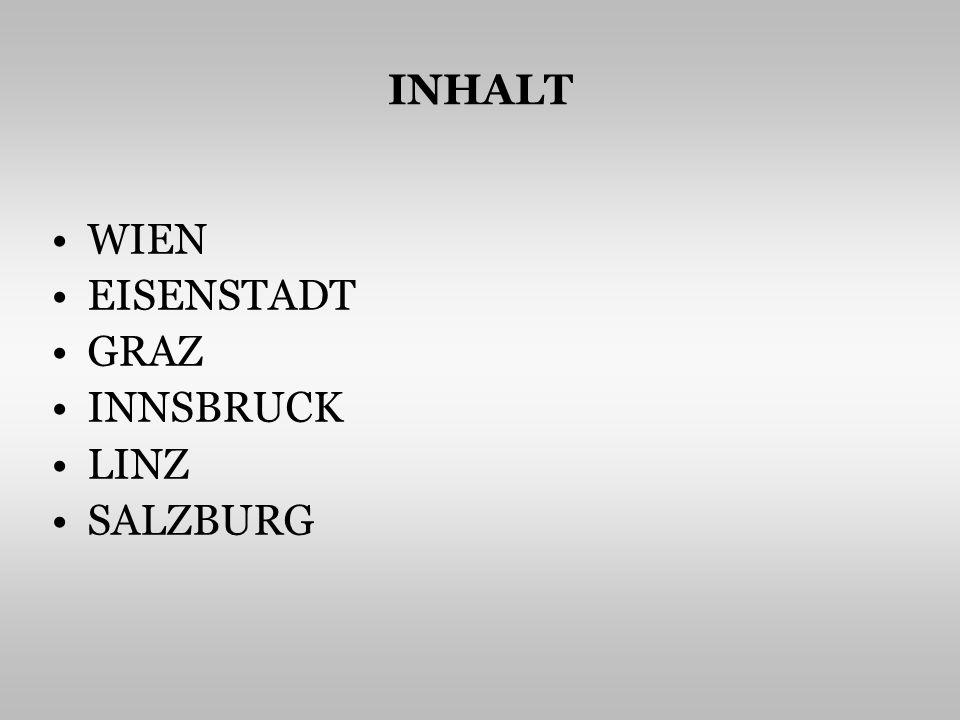 INHALT WIEN EISENSTADT GRAZ INNSBRUCK LINZ SALZBURG