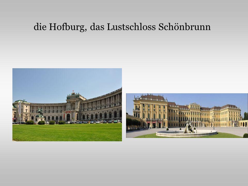 die Hofburg, das Lustschloss Schönbrunn