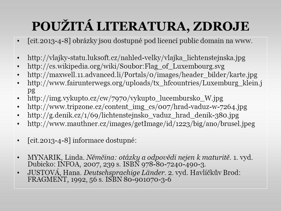 POUŽITÁ LITERATURA, ZDROJE [cit.2013-4-8] obrázky jsou dostupné pod licencí public domain na www. http://vlajky-statu.luksoft.cz/nahled-velky/vlajka_l