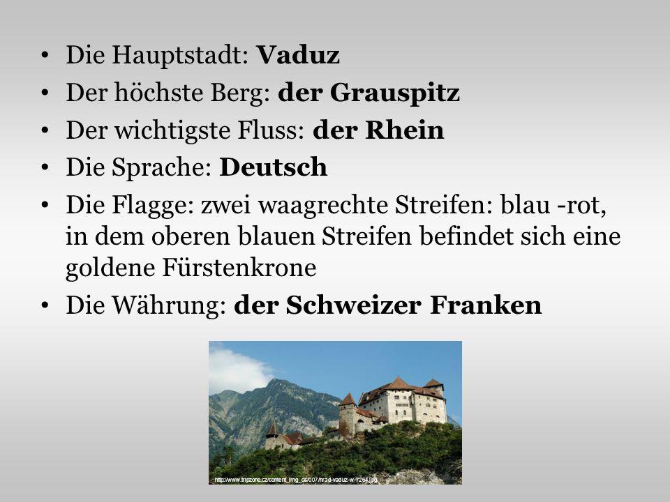 Die Hauptstadt: Vaduz Der höchste Berg: der Grauspitz Der wichtigste Fluss: der Rhein Die Sprache: Deutsch Die Flagge: zwei waagrechte Streifen: blau