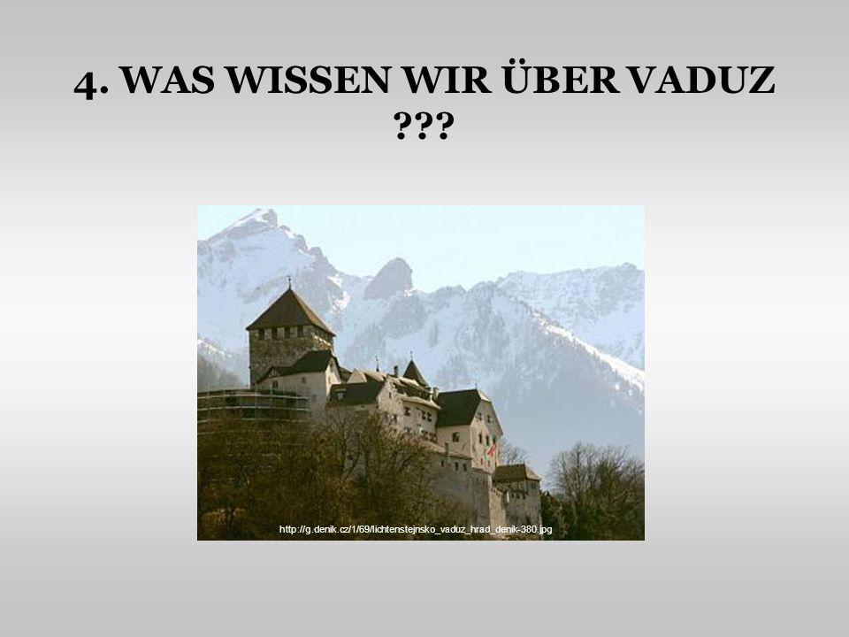 4. WAS WISSEN WIR ÜBER VADUZ ??? http://g.denik.cz/1/69/lichtenstejnsko_vaduz_hrad_denik-380.jpg
