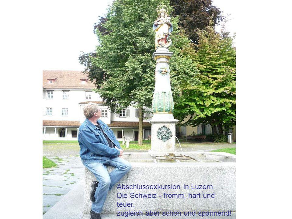 Abschlussexkursion in Luzern.