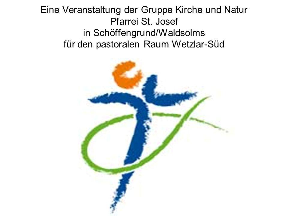 Eine Veranstaltung der Gruppe Kirche und Natur Pfarrei St.