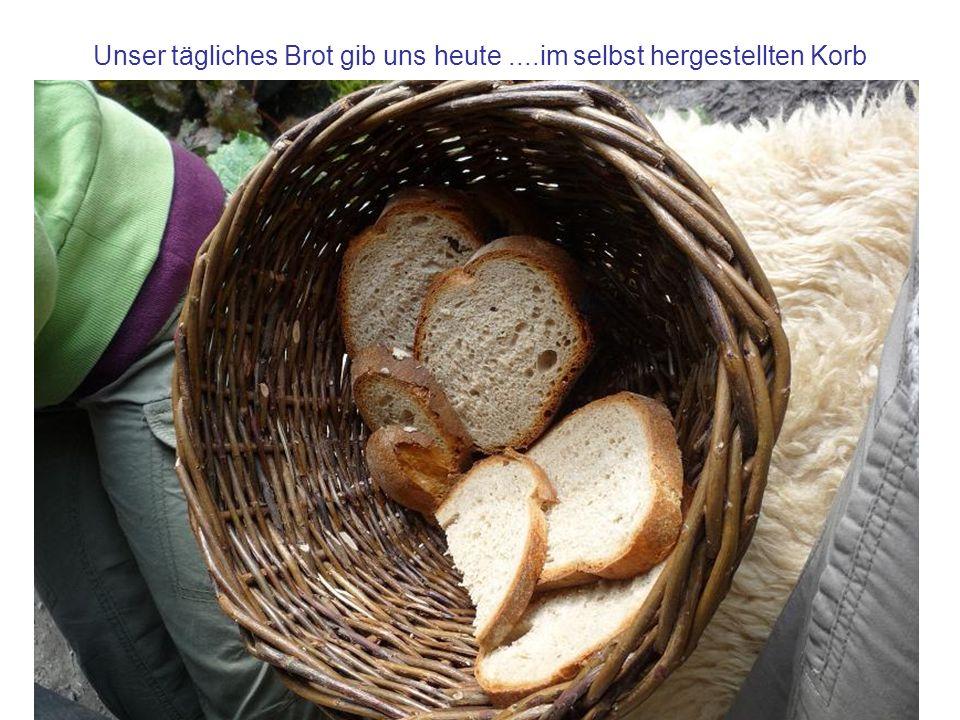 Unser tägliches Brot gib uns heute....im selbst hergestellten Korb