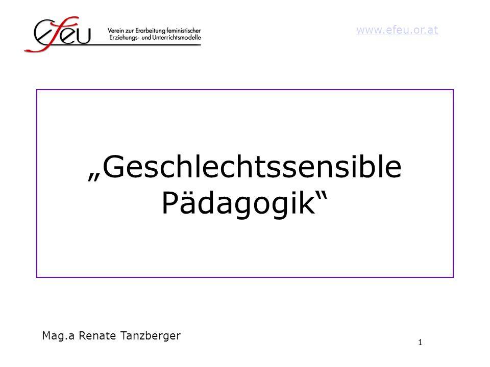 1 www.efeu.or.at Mag.a Renate Tanzberger Geschlechtssensible Pädagogik