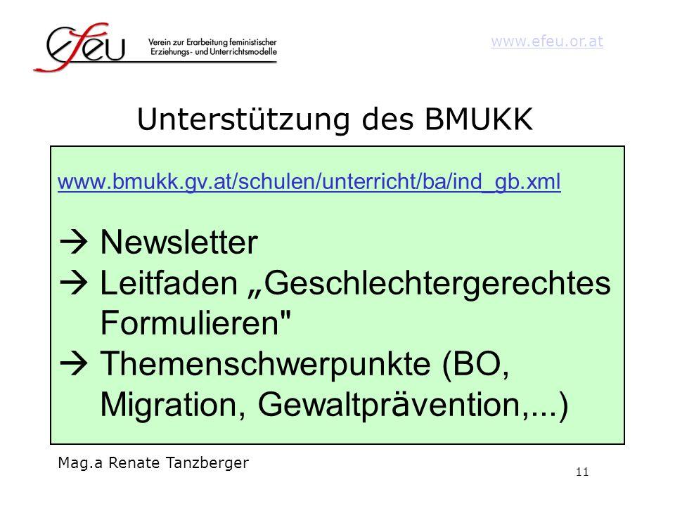 11 www.efeu.or.at Mag.a Renate Tanzberger Unterstützung des BMUKK www.bmukk.gv.at/schulen/unterricht/ba/ind_gb.xml Newsletter Leitfaden Geschlechterge