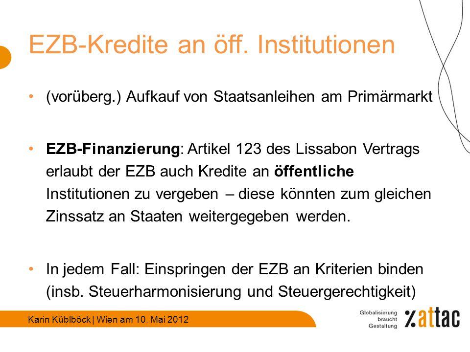 Karin Küblböck | Wien am 10. Mai 2012 EZB-Kredite an öff.