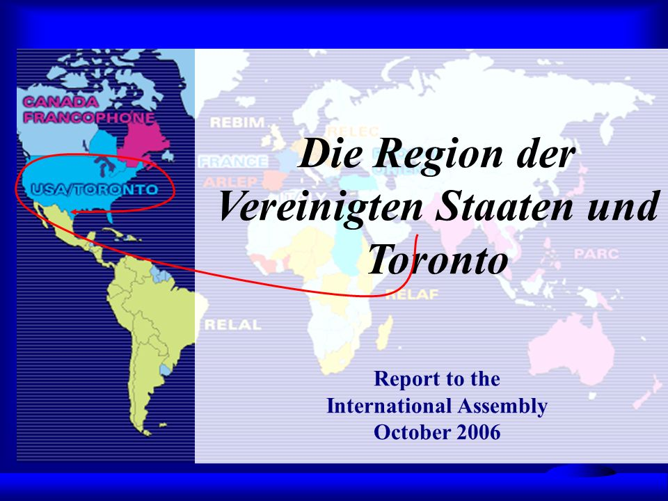 Die Region der Vereinigten Staaten und Toronto Report to the International Assembly October 2006