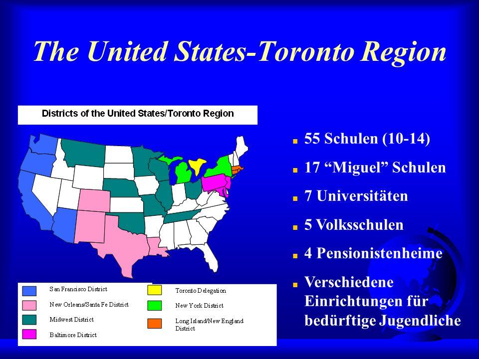 The United States-Toronto Region 55 Schulen (10-14) 17 Miguel Schulen 7 Universitäten 5 Volksschulen 4 Pensionistenheime Verschiedene Einrichtungen für bedürftige Jugendliche