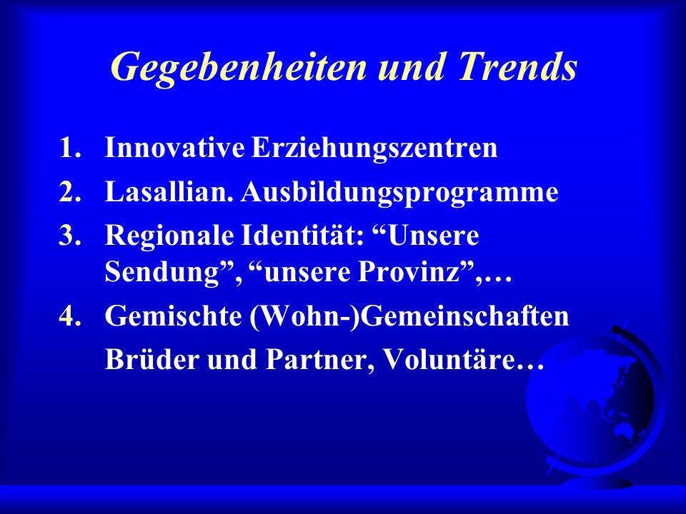 Gegebenheiten und Trends 1.Innovative Erziehungszentren 2.Lasallian.