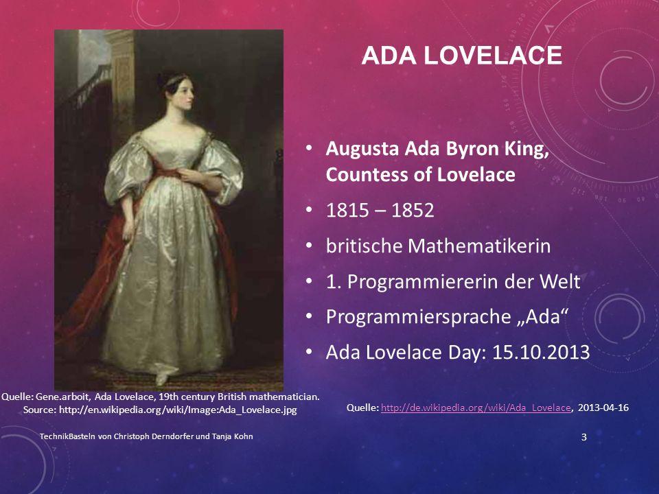 ADA LOVELACE Augusta Ada Byron King, Countess of Lovelace 1815 – 1852 britische Mathematikerin 1. Programmiererin der Welt Programmiersprache Ada Ada