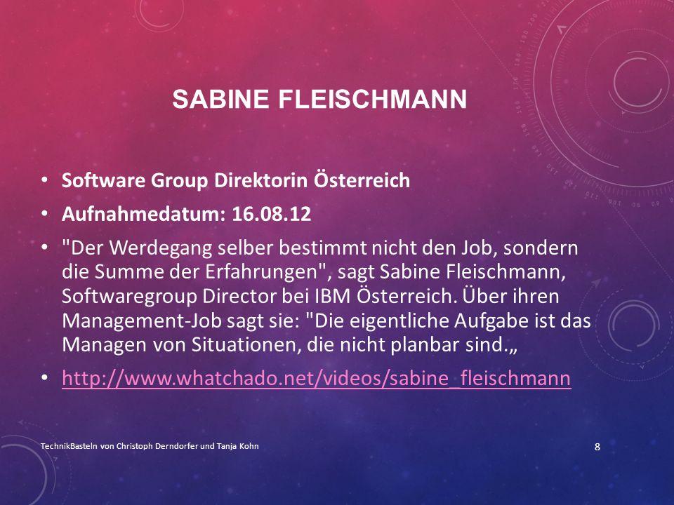 SABINE FLEISCHMANN Software Group Direktorin Österreich Aufnahmedatum: 16.08.12