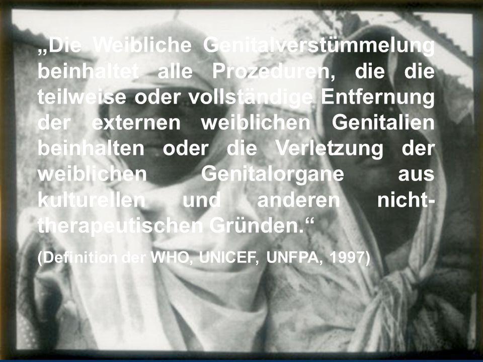 Die Weibliche Genitalverstümmelung beinhaltet alle Prozeduren, die die teilweise oder vollständige Entfernung der externen weiblichen Genitalien beinh