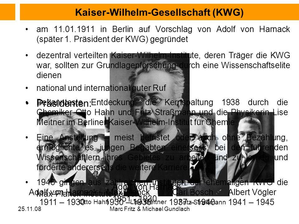 25.11.08Marc Fritz & Michael Gundlach Otto Hahn Lise Meitner Fritz Straßmann Carl Bosch 1937 – 1940 Adolf von Harnack 1911 – 1930 Max Planck 1930 – 19