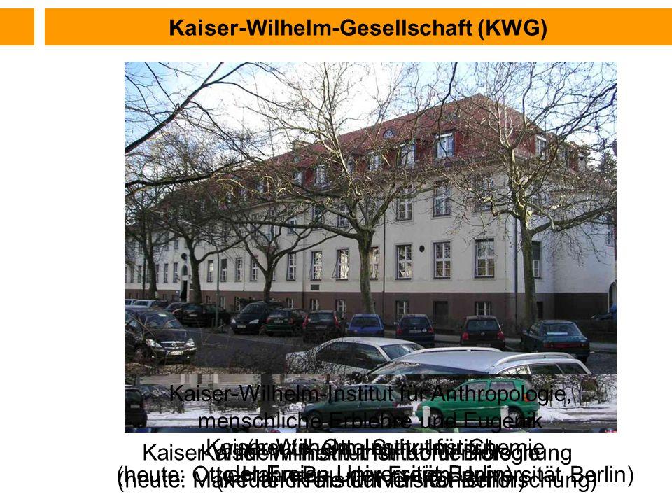 Kaiser-Wilhelm-Institut für Kohlenforschung (heute: Max-Planck-Institut für Kohlenforschung) Kaiser-Wilhelm-Institut für Biologie (heute: Freie Univer