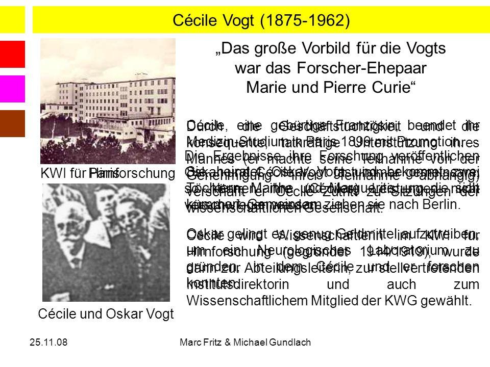 25.11.08Marc Fritz & Michael Gundlach Cécile Vogt (1875-1962) Cécile, eine gebürtige Französin, beendet ihr Medizin-Studium in Paris 1899 mit Promotio