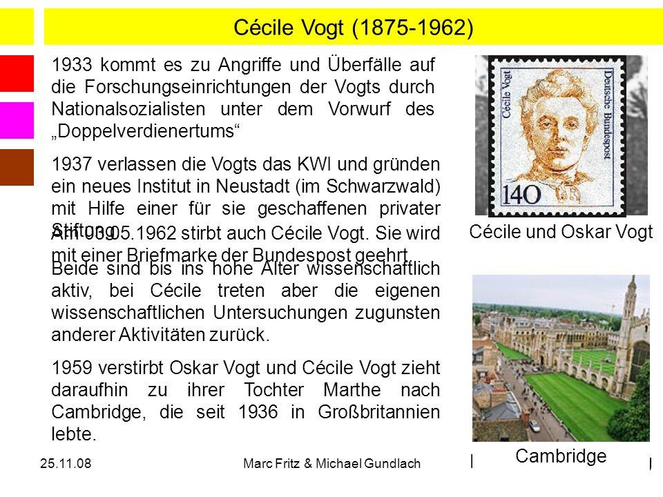 25.11.08Marc Fritz & Michael Gundlach KWI für Hirnforschung Cécile Vogt (1875-1962) 1933 kommt es zu Angriffe und Überfälle auf die Forschungseinricht