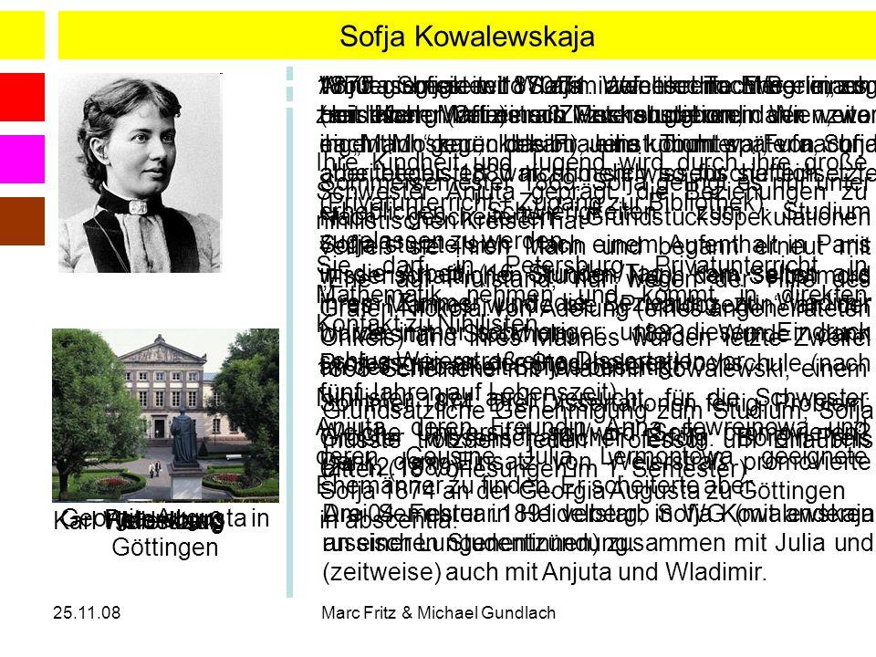 25.11.08Marc Fritz & Michael Gundlach Sofja Kowalewskaja 1850 Sofja wird als zweite Tochter eines zaristischen Offiziers in Moskau geboren Ihre Kindhe