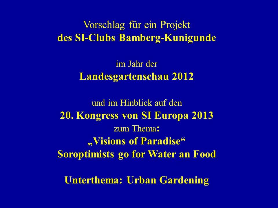 Vorschlag für ein Projekt des SI-Clubs Bamberg-Kunigunde im Jahr der Landesgartenschau 2012 und im Hinblick auf den 20.