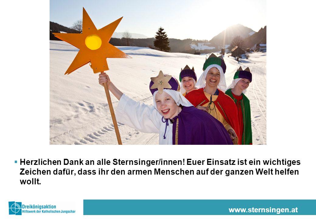 www.sternsingen.at Herzlichen Dank an alle Sternsinger/innen! Euer Einsatz ist ein wichtiges Zeichen dafür, dass ihr den armen Menschen auf der ganzen