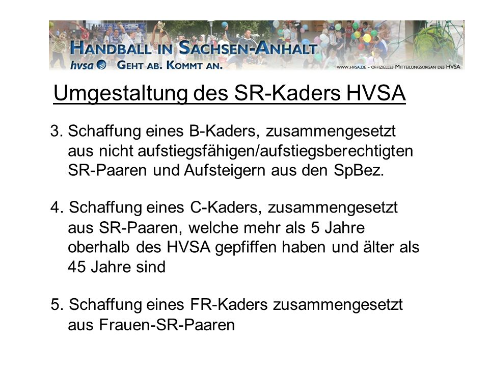 Umgestaltung des SR-Kaders HVSA 3. Schaffung eines B-Kaders, zusammengesetzt aus nicht aufstiegsfähigen/aufstiegsberechtigten SR-Paaren und Aufsteiger