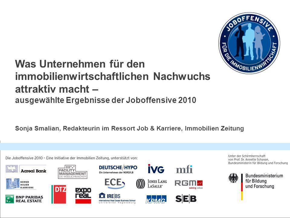 Was Unternehmen für den immobilienwirtschaftlichen Nachwuchs attraktiv macht – ausgewählte Ergebnisse der Joboffensive 2010 Sonja Smalian, Redakteurin