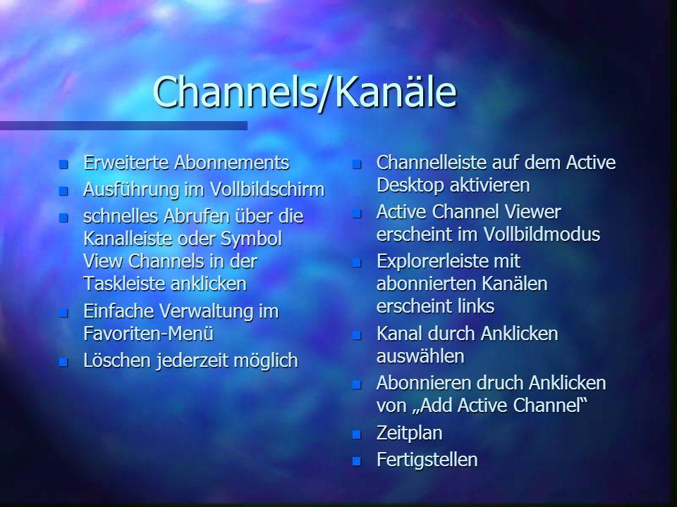 Channels/Kanäle n Erweiterte n Erweiterte Abonnements n Ausführung n Ausführung im Vollbildschirm n schnelles n schnelles Abrufen über die Kanalleiste