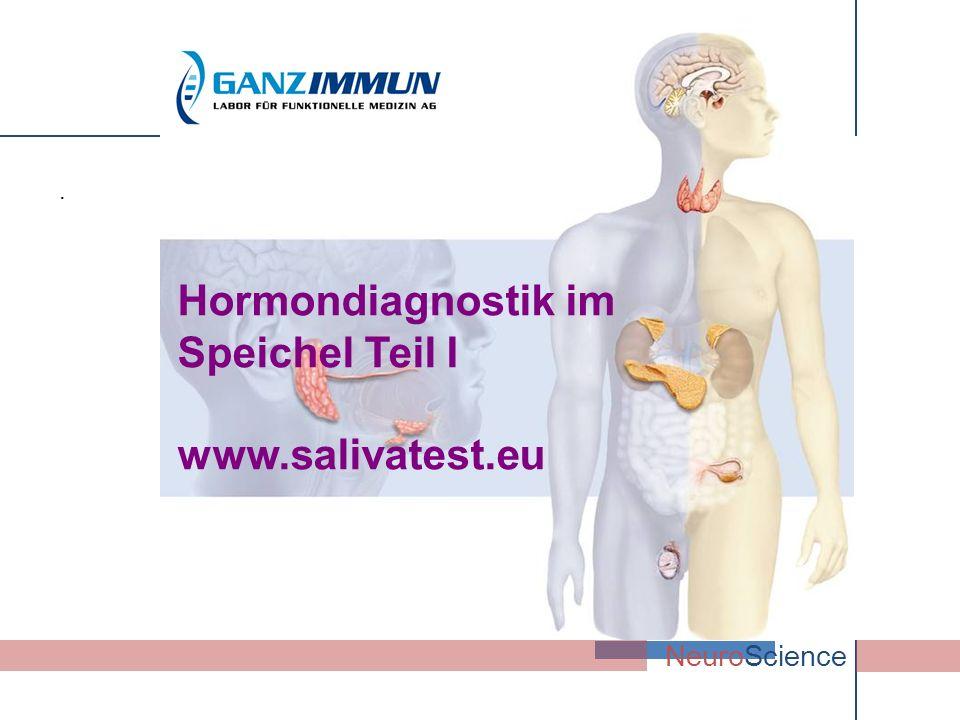 . NeuroScience Hormondiagnostik im Speichel Teil I www.salivatest.eu