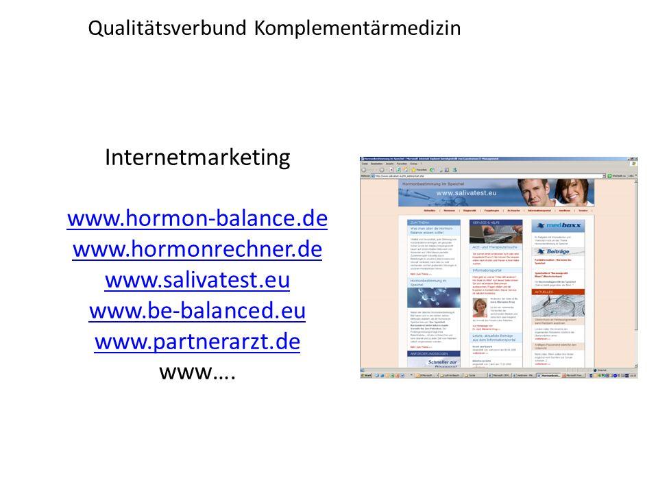 Qualitätsverbund Komplementärmedizin Internetmarketing www.hormon-balance.de www.hormonrechner.de www.salivatest.eu www.be-balanced.eu www.partnerarzt.de www….