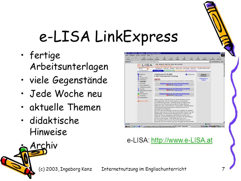 (c) 2003, Ingeborg KanzInternetnutzung im Englischunterricht18 Hot Potatoes Webübungen selbst erstellen Freeware kein HTML verschiedenste Übungsarten Webspace zum Hochladen erforderlich Hot Potatoes: http://www.halbakedsoftware.com http://www.halbakedsoftware.com