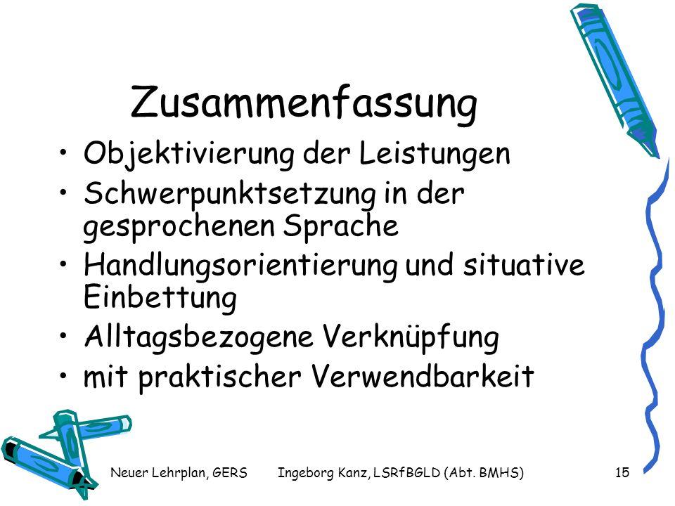 Neuer Lehrplan, GERSIngeborg Kanz, LSRfBGLD (Abt.BMHS)16 F.A.Q.