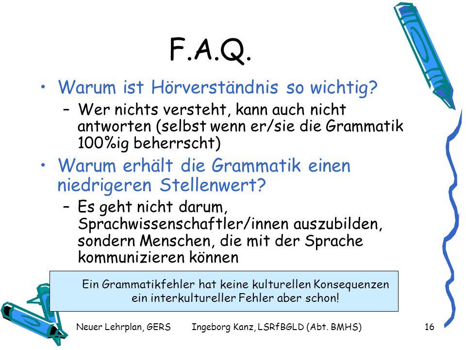 Neuer Lehrplan, GERSIngeborg Kanz, LSRfBGLD (Abt.BMHS)17 F.A.Q.