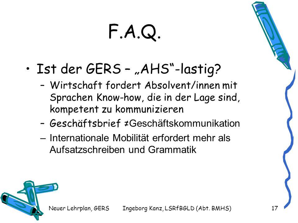 Neuer Lehrplan, GERSIngeborg Kanz, LSRfBGLD (Abt. BMHS)18 Herzlichen Dank für Ihre Aufmerksamkeit!
